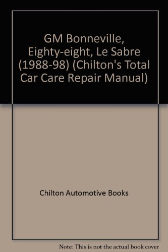 general-motors-bonneville-eighty-eight-lesabre-1988-93-chiltons-total-car-care-repair-manual-by-the-