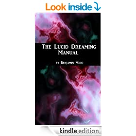 The Lucid Dreaming Manual: A Guide to Inducing Lucid Dreams in 30-60 Days
