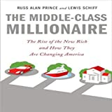 img - for The Middle-Class Millionaire: The Rise of the New Rich and How They Are Changing America book / textbook / text book