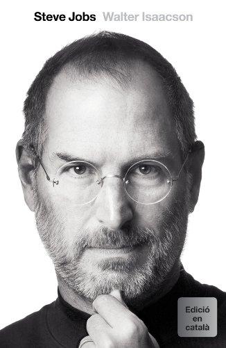 Walter Isaacson - Steve Jobs. La biografia (Català)