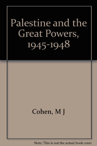 Palestine and the Great Powers, 1945-1948, Limited Edition