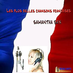 les plus belles chansons francaises samantha sax t l chargements mp3. Black Bedroom Furniture Sets. Home Design Ideas