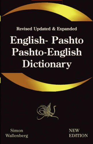 English - Pashto, Pashto - English Dictionary: A modern...