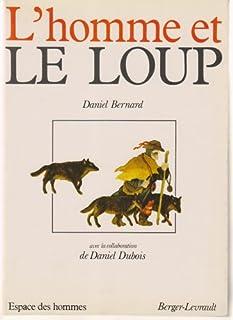 L'homme et le loup, Bernard, Daniel