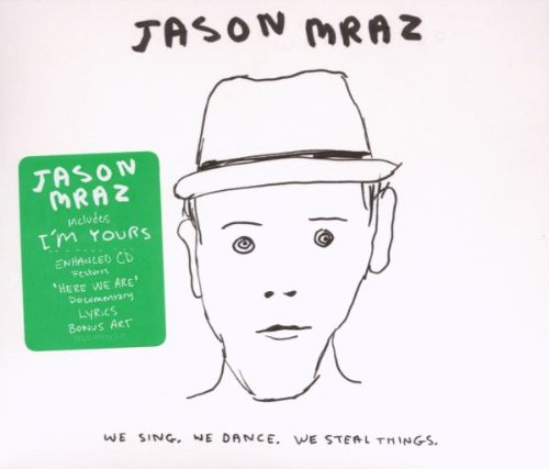 Jason Mraz - We Sing. We Dance. We Steal Things. (Limited Edition) Disc 1 - Zortam Music