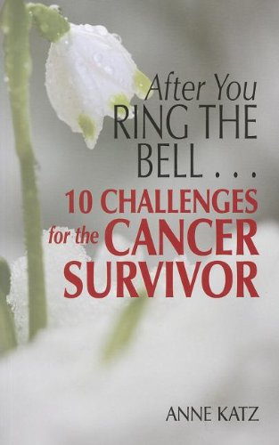 After You Ring The Bell . . . 10 Challenges for the Cancer Survivor