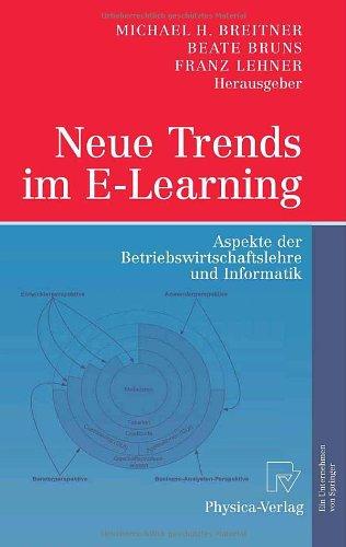 Neue Trends im E-Learning: Aspekte der Betriebswirtschaftslehre und Informatik