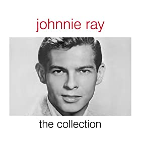 Johnnie Ray - The Collection
