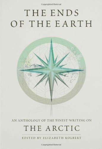 The Ends of the Earth: An Anthology of the Finest Writing...