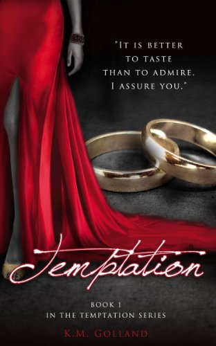 Temptation (The Temptation Series #1) by K.M. Golland