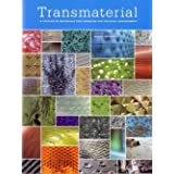 Transmaterial: Catalog of Materials That Redefine our Physical Environment