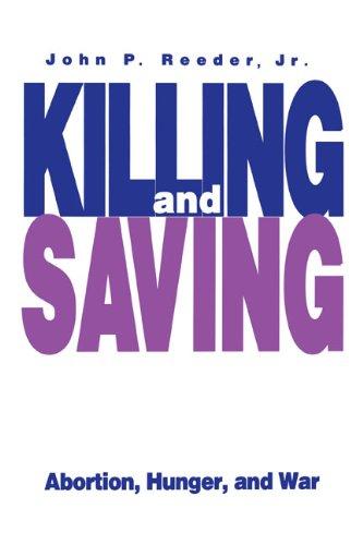 Killing and Saving: Abortion, Hunger, and War
