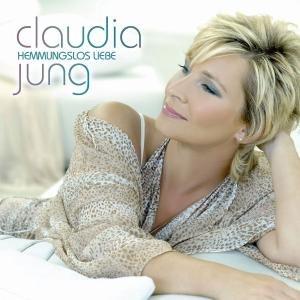 Claudia Jung - Hemmungslos Liebe - Zortam Music