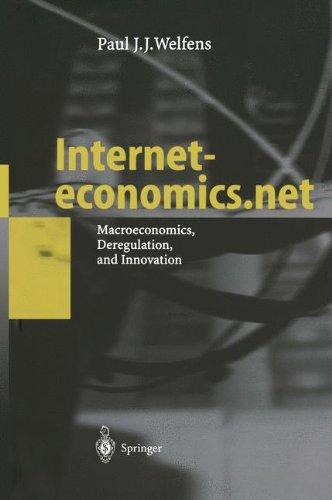 Interneteconomics.net: Macroeconomics, Deregulation, and Innovation