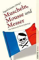 Muscheln, Mousse und Messer: Eine kulinarische Krimi-Anthologie (German Edition)