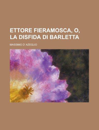 Ettore Fieramosca, O, La Disfida Di Barletta
