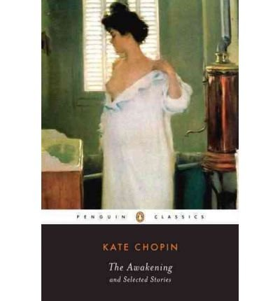The Awakening and Selected Short Fiction (Barnes &...