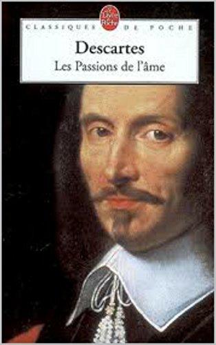 René Descartes - Les Passions de L'âme
