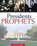 img - for PRESIDENTS AND PROPHETS -TALK ON CD - THE STORY OF AMERICA'S PRESIDENTS AND THE LDS CHURCH book / textbook / text book