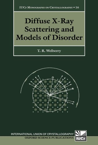 Diffuse X-Ray Scattering and Models of Disorder (International Union of Crystallography Monographs on Crystallography) PDF