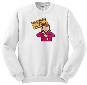 Dooni Designs Humorous Bribery Signs Sarcasm Designs - Funny Humorous Woman Girl With A Sign Will Work For Spicy Food - Sweatshirts