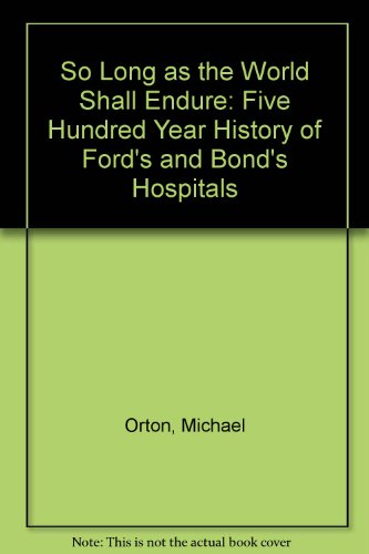 so-long-as-the-world-shall-endure-five-hundred-year-history-of-fords-and-bonds-hospitals