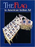 img - for The Flag in American Indian Art book / textbook / text book