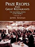 img - for James Stroman: Prize Recipes from Great Restaurants : The Southern States & the Tropics (Paperback); 1999 Edition book / textbook / text book