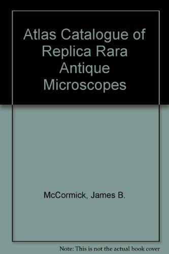 Atlas Catalogue Of Replica Rara Antique Microscopes
