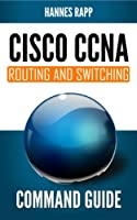 Command Guide: CCNA Routing and Switching Front Cover