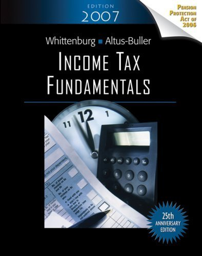 Income Tax Fundamentals, 2007 Edition 25th (twenty-fifth) edition by Whittenburg, Gerald E.; Altus-Buller, Martha published by South-Western College/West [Paperback] 2006