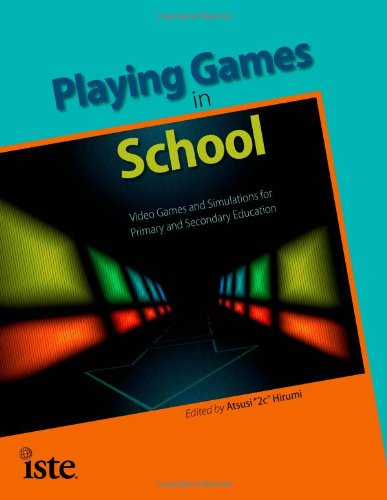Playing Games In School: Video Games And Simulations For Primary And Secondary Education