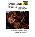 Amor and Psyche: The Psychic Development of the Feminine, A Commentary on the Tale by  Apuleius (0691017727) by Erich Neumann (Author); Ralph Manheim (Translator)