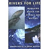img - for Rivers for Life: Managing Water For People And Nature [Paperback] [2003] 1 Ed. Sandra Postel, Brian Richter, The Nature Conservancy book / textbook / text book