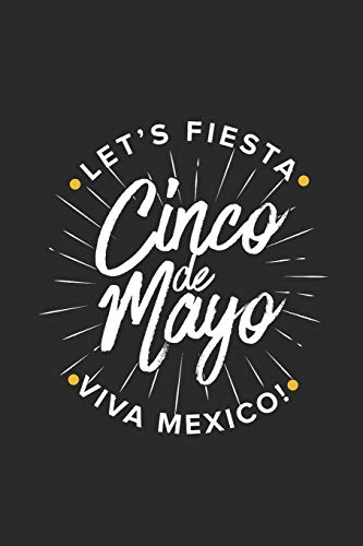 Lets Fiesta Viva Mexico Cinco De Mayo Graph Ruled Notebook
