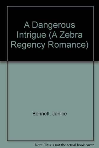 A Dangerous Intrigue (A Zebra Regency Romance)