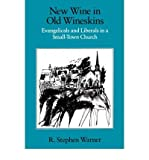img - for [ { NEW WINE IN OLD WINESKINS: EVANGELICALS AND LIBERALS IN A SMALL-TOWN CHURCH } ] by Warner, R Stephen (AUTHOR) Sep-10-1990 [ Paperback ] book / textbook / text book