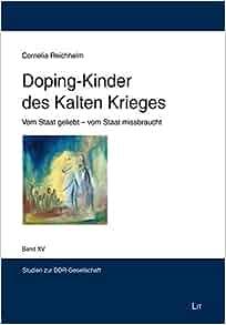 Doping-Kinder des Kalten Krieges: Cornelia Reichhelm: 9783643126153