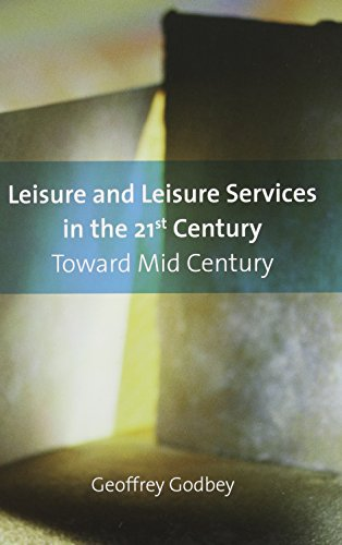 Leisure And Leisure Services in the 21st Century: Toward...