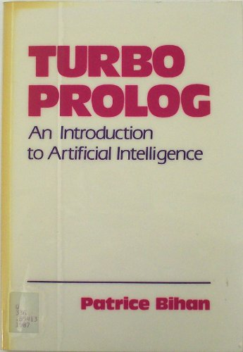 Turbo PROLOG: An Introduction to Artificial Intelligence