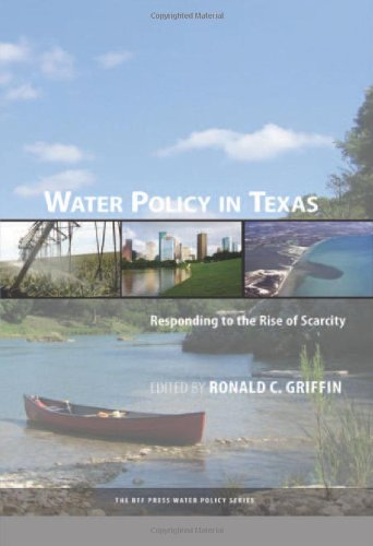 Water Policy in Texas: Responding to the Rise of Scarcity (RFF Press Water Policy Series)