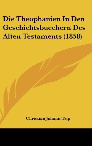Die Theophanien in Den Geschichtsbuechern Des Alten Testaments (1858)