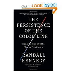 The Persistence of the Color Line: Racial Politics and the Obama Presidency (Vintage) by Randall Kennedy