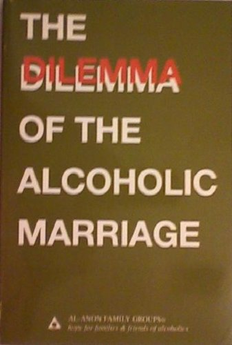 The Dilemma of the Alcoholic Marriage, Al-Anon Family Group Head Inc