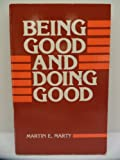 Being Good and Doing Good (0800616030) by Marty, Martin E.