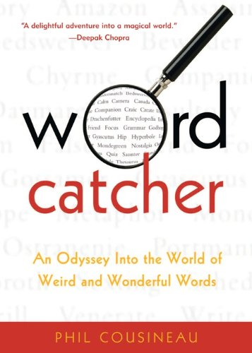 "Who knew that the great country of Canada is named for a mistake? How about ""bedswerver,"" the best Elizabethan insult to hurl at a cheating boyfriend?  Wordcatcher: An Odyssey into the World of Weird and Wonderful Words by Phil Cousineau"