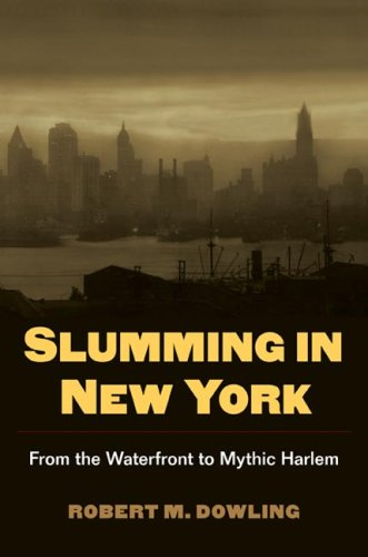 Slumming in New York: From the Waterfront to Mythic Harlem