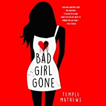 Bad Girl Gone: A Novel Audiobook by Temple Mathews Narrated by Katie Schorr