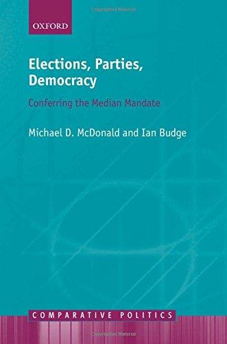 Elections, Parties, Democracy: Conferring the Median Mandate (Comparative Politics)