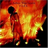 Fire By Ashes You Leave (2003-02-24)